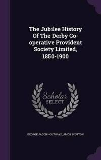 The Jubilee History of the Derby Co-Operative Provident Society Limited, 1850-1900