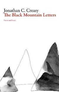 The Black Mountain Letters: Poems and Essays