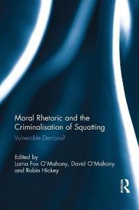Moral Rhetoric and the Criminalisation of Squatting