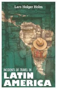 Incidents of Travel in Latin America