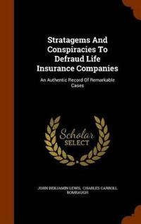 Stratagems and Conspiracies to Defraud Life Insurance Companies