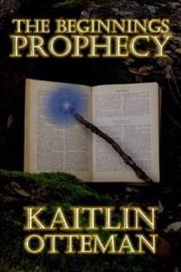 The Beginnings Prophecy