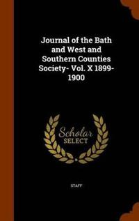 Journal of the Bath and West and Southern Counties Society- Vol. X 1899-1900
