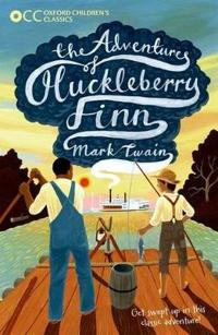 Oxford childrens classics: the adventures of huckleberry finn