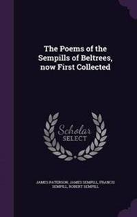 The Poems of the Sempills of Beltrees, Now First Collected
