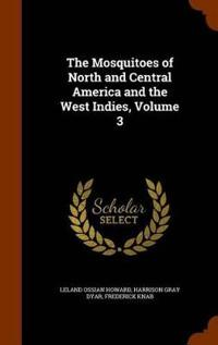 The Mosquitoes of North and Central America and the West Indies, Volume 3