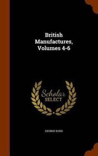 British Manufactures, Volumes 4-6