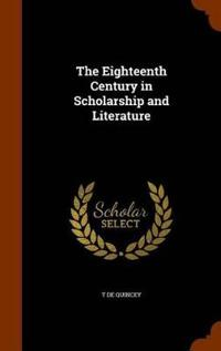 The Eighteenth Century in Scholarship and Literature