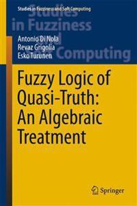 Fuzzy Logic of Quasi-Truth: An Algebraic Treatment