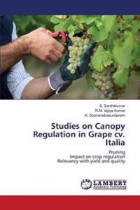 Studies on Canopy Regulation in Grape CV. Italia