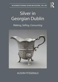 Silver in Georgian Dublin