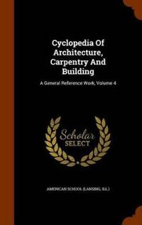 Cyclopedia of Architecture, Carpentry and Building