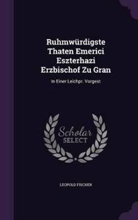 Ruhmwurdigste Thaten Emerici Eszterhazi Erzbischof Zu Gran