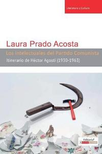 Los intelectuales del Partido Comunista/ The Intellectuals of the Communist Party