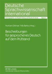 Beschreibungen Fuer Gesprochenes Deutsch Auf Dem Pruefstand: Analysen Und Perspektiven