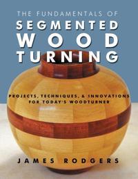 The Fundamentals of Segmented Woodturning