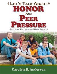 Let's Talk about Honor and Peer Pressure - Expanded Edition with Word Puzzles