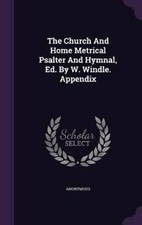 The Church and Home Metrical Psalter and Hymnal, Ed. by W. Windle. Appendix