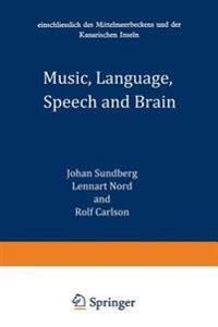 Music, Language, Speech and Brain
