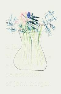 A Jar of Wild Flowers: Essays in Celebration of John Berger
