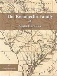 The Kemmerlin Family of South Carolina