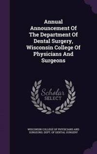 Annual Announcement of the Department of Dental Surgery, Wisconsin College of Physicians and Surgeons