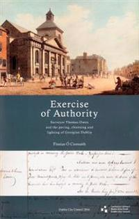 Exercise of Authority: Surveyor Thomas Owen and the Paving, Cleansing and Lighting of Georgian Dublin
