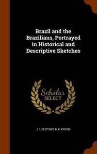 Brazil and the Brazilians, Portrayed in Historical and Descriptive Sketches