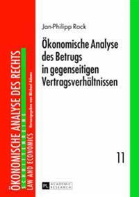 Oekonomische Analyse Des Betrugs in Gegenseitigen Vertragsverhaeltnissen