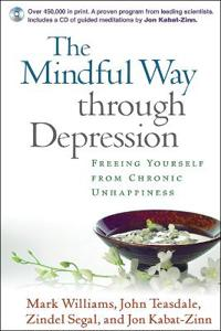 The Mindful Way Through Depression: Freeing Yourself from Chronic Unhappiness [With CD]
