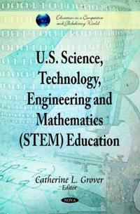 U.s. Science, Technology, Engineering and Mathematics Stem Education