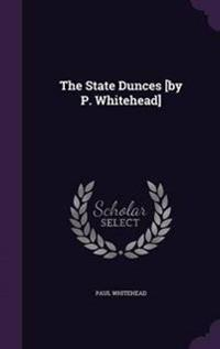 The State Dunces [By P. Whitehead]