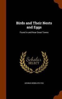 Birds and Their Nests and Eggs