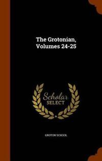 The Grotonian, Volumes 24-25