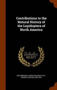 Contributions to the Natural History of the Lepidoptera of North America
