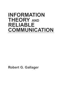 Information Theory and Reliable Communication