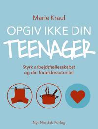 Opgiv ikke din teenager
