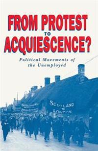 From Protest to Acquiescence?: Political Movements of the Unemployed