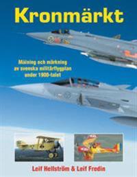 Kronmärkt : målning och märkning av svenska militärflygplan under 1900-tale