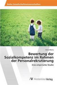 Bewertung Der Sozialkompetenz Im Rahmen Der Personalrekrutierung