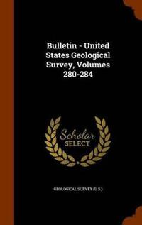 Bulletin - United States Geological Survey, Volumes 280-284