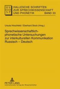 Sprechwissenschaftlich-Phonetische Untersuchungen Zur Interkulturellen Kommunikation Russisch - Deutsch