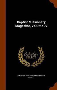 Baptist Missionary Magazine, Volume 77