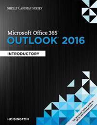 Shelly Cashman Microsoft Office 365 & Outlook 2016, Introductory
