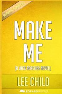 Make Me: A Jack Reacher Novel by Lee Child - Unofficial & Independent Summary & Analysis