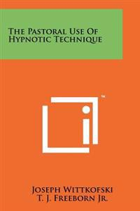 The Pastoral Use of Hypnotic Technique