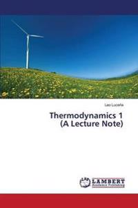 Thermodynamics 1 (a Lecture Note)