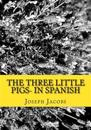 The Three Little Pigs- In Spanish