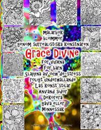 Målarbok Blommor Genom Surrealistiska Konstnären Grace Divine För Vuxna För Barn Slappna AV Och De-Stress Roligt Underhållande Läs Konst Stilar Använd