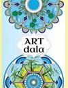 Artdala-Mandala-Malbuch Fur Erwachsene. 50 Entwurfe Friedvoller Bilder Zum Ausmalen. Ideal Um Entspannung Im Alltag Zu Finden.: 50 Mandalas Kolorieren